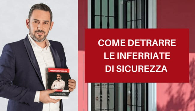 Come detrarre le grate inferriate di sicurezza - Diemme Infissi